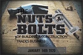 The Nuts & Bolts of Building A Construction Trades Business - Jan 14 2020